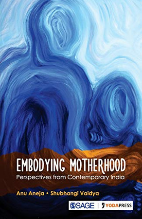Embodying Motherhood: Perspectives from Contemporary India