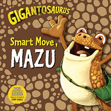 Gigantosaurus: Smart Move, Mazu