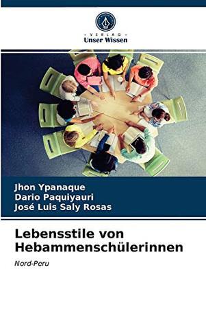 Lebensstile von Hebammenschülerinnen: Nord-Peru (German Edition)