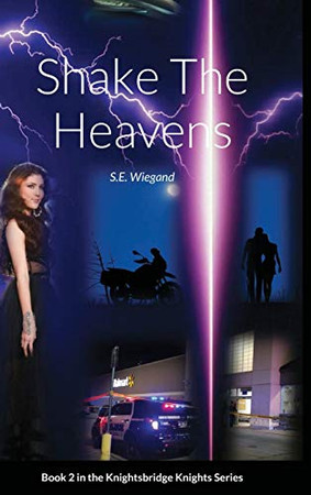 2. Shake The Heavens: Book 2 in the Knightsbridge Knights Series