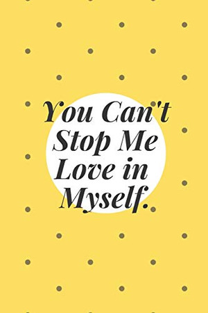 you can't stop me love in myself: minimal notebook in you can't stop me love in myself wording text