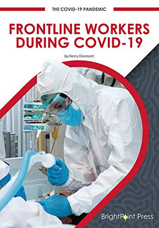 Frontline Workers During Covid-19 (The Covid-19 Pandemic)