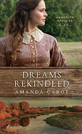 Dreams Rekindled (Mesquite Springs) - Hardcover