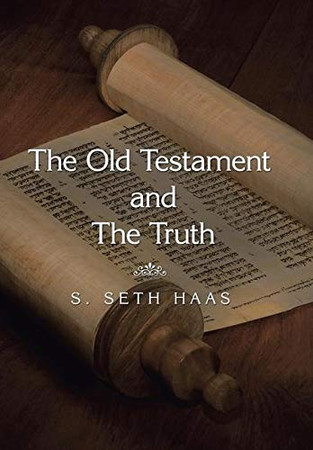 The Old Testament and the Truth - Hardcover