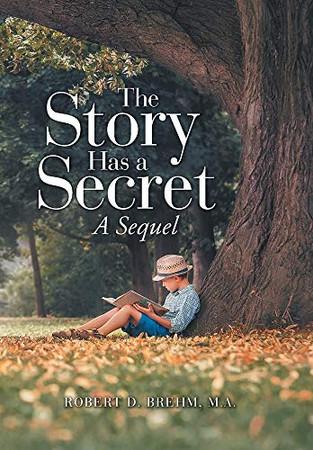 The Story Has a Secret: A Sequel - Hardcover