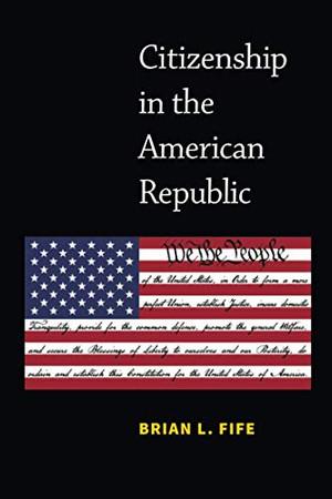 Citizenship in the American Republic