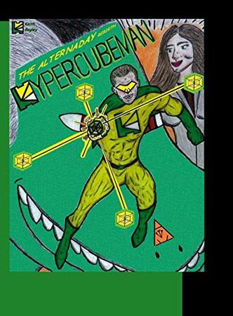 Hypercubeman: The Alternaday Rebirth - Hardcover