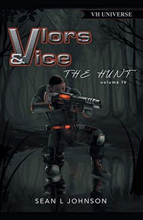 VLORs & VICE: THE HUNT
