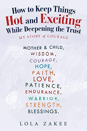 How to Keep Things Hot and Exciting While Deepening the Trust: My Story of Courage
