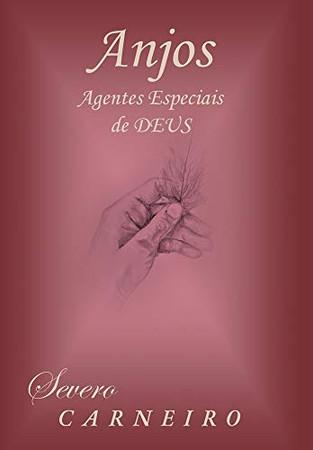 Anjos Agentes Especiais De Deus (Portuguese Edition) - Hardcover