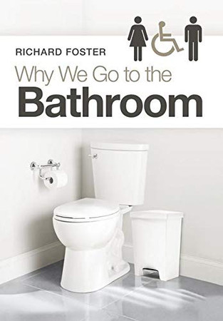 Why We Go to the Bathroom - Hardcover