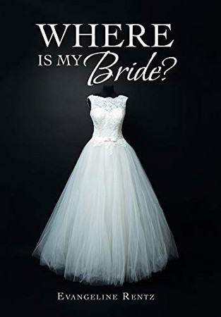 Where Is My Bride? - Hardcover