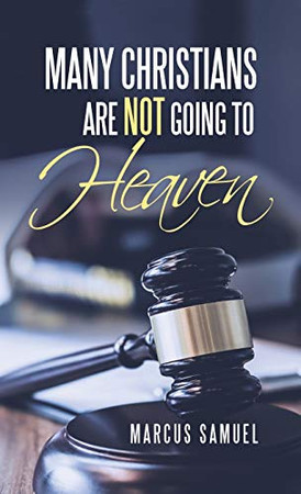 Many Christians Are Not Going to Heaven - Hardcover