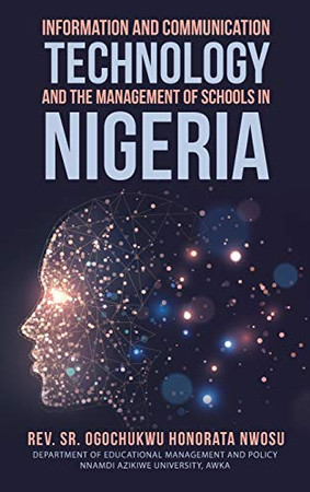 Information and Communication Technology and the Management of Schools in Nigeria - Hardcover