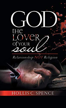 God the Lover of Your Soul: Relationship Not Religion - Hardcover