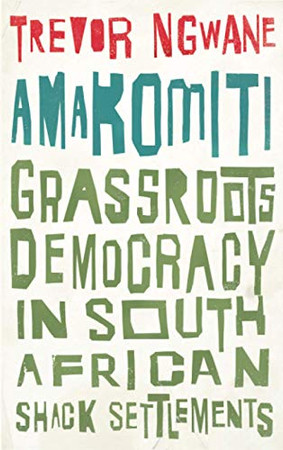 Amakomiti: Grassroots Democracy in South African Shack Settlements (Wildcat) - Paperback