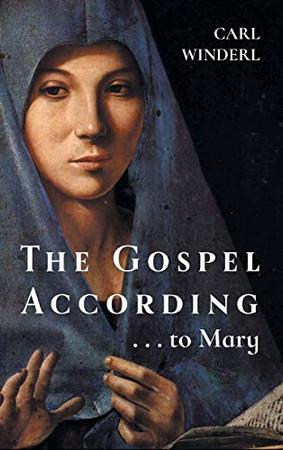 The Gospel According . . . to Mary - Hardcover
