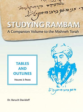 Studying Rambam. A Companion Volume to the Mishneh Torah.: Tables and Outlines. Volume 3. Packs