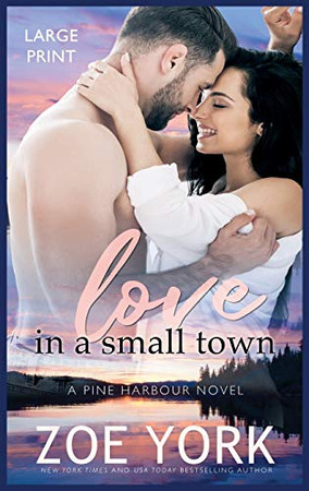 Love in a Small Town (Pine Harbour)