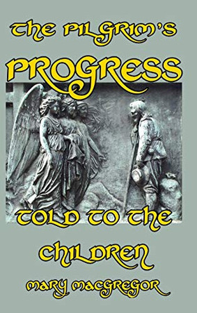 The Pilgrim's Progress Told to the Children - Hardcover