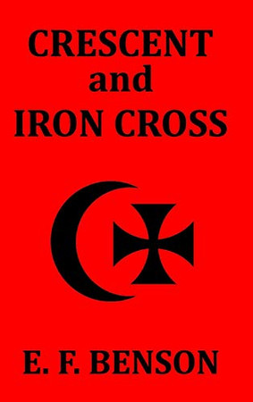 Crescent and Iron Cross - Hardcover