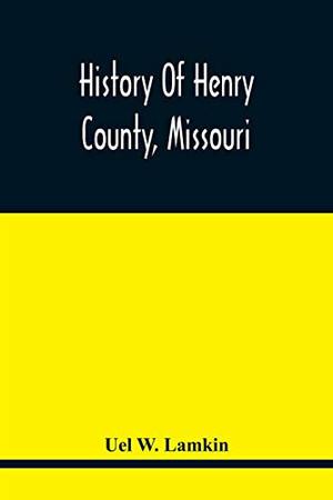 History Of Henry County, Missouri