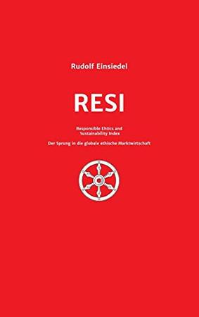 RESI Responsible Ethics and Sustainability Index: Der Sprung in die globale ethische Marktwirtschaft (German Edition) - Hardcover
