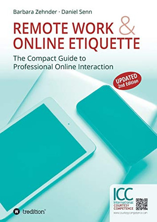 Remote Work & Online Etiquette: The Compact Guide to Professional Online Interaction