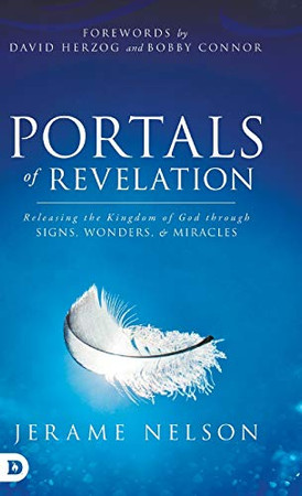 Portals of Revelation: Releasing the Kingdom of God through Signs, Wonders, and Miracles - Hardcover