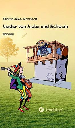 Lieder von Liebe und Schwein: Roman (German Edition) - Hardcover