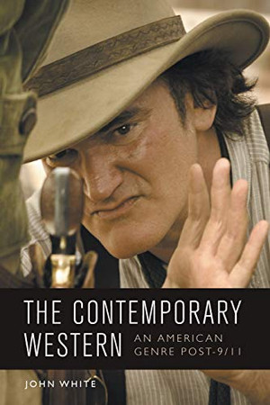 The Contemporary Western: An American Genre Post-9/11