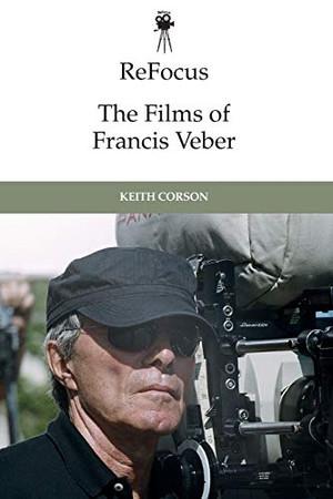 ReFocus: The Films of Francis Veber (ReFocus: The International Directors Series)