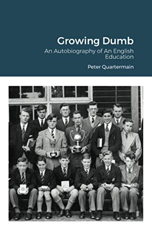 Growing Dumb: An Autobiography of An English Education