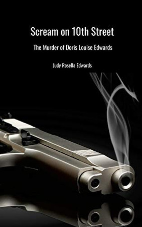 The Scream on 10th Street: The Murder of Doris Louise Edwards