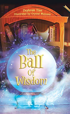 The Ball Of Wisdom - Hardcover