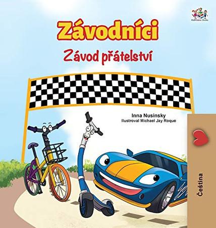 The Wheels The Friendship Race (Czech Book for Kids) (Czech Bedtime Collection) (Czech Edition) - Hardcover