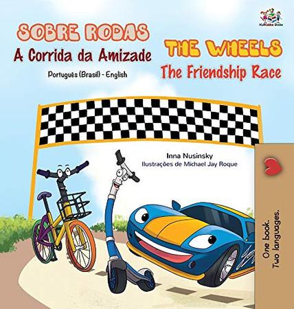 The Wheels - The Friendship Race (Portuguese English Bilingual Book - Brazilian) (Portuguese English Bilingual Collection - Brazil) (Portuguese Edition) - Hardcover