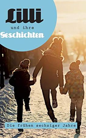 Lilli und ihre Geschichten: Die frühen Sechziger Jahre (German Edition) - Hardcover