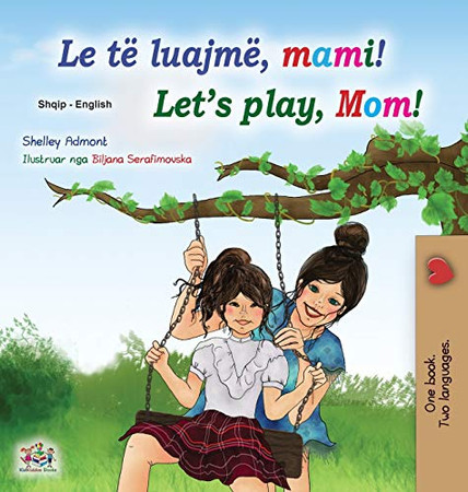 Let's play, Mom! (Albanian English Bilingual Book for Kids) (Albanian English Bilingual Collection) (Albanian Edition) - Hardcover