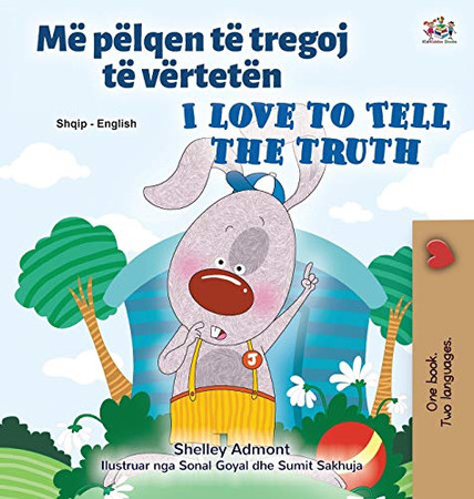 I Love to Tell the Truth (Albanian English Bilingual Children's Book) (Albanian English Bilingual Collection) (Albanian Edition) - Hardcover
