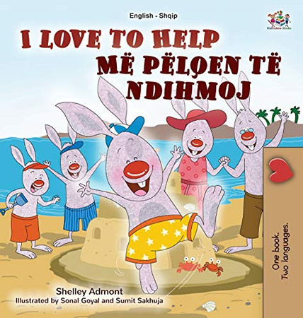 I Love to Help (English Albanian Bilingual Book for Kids) (English Albanian Bilingual Collection) (Albanian Edition) - Hardcover