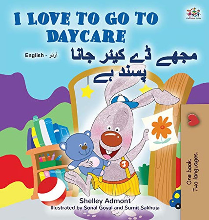 I Love to Go to Daycare (English Urdu Bilingual Book for Kids) (English Urdu Bilingual Collection) (Urdu Edition) - Hardcover