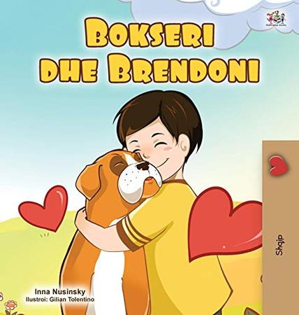 Boxer and Brandon (Albanian Children's Book) (Albanian Bedtime Collection) (Albanian Edition) - Hardcover
