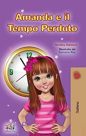 Amanda and the Lost Time (Italian Children's Book) (Italian Bedtime Collection) (Italian Edition) - Hardcover