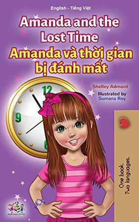 Amanda and the Lost Time (English Vietnamese Bilingual Children's Book) (English Vietnamese Bilingual Collection) (Vietnamese Edition) - Hardcover