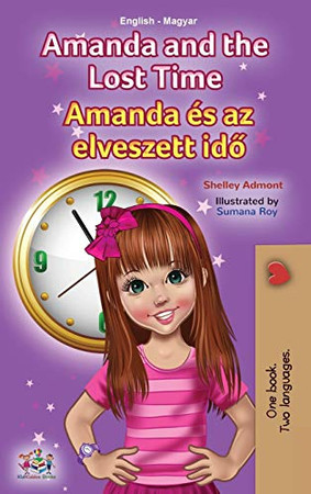 Amanda and the Lost Time (English Hungarian Bilingual Children's Book) (English Hungarian Bilingual Collection) (Hungarian Edition) - Hardcover