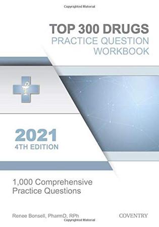 Top 300 Drugs Practice Question Workbook: 1,000 Comprehensive Practice Questions (2021 Edition)