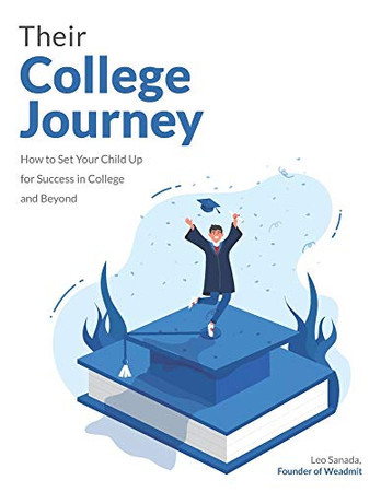 Their College Journey: How the WeAdmit Method Will Set Your Child up for Success in College and Beyond