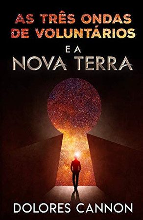 AS TRÊS ONDAS DE VOLUNTÁRIOS E A NOVA TERRA (Portuguese Edition)
