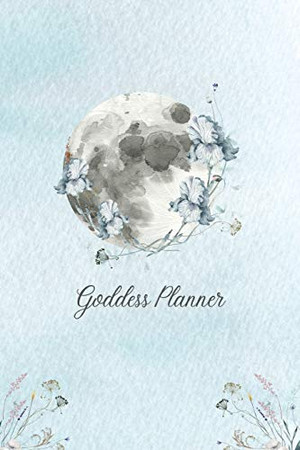 """Goddess Planner - Undated Weekly, Monthly 6""""x 9"""" with Moon Journal, To-Do Lists, Self-Care and Habit Tracker - Paperback"""